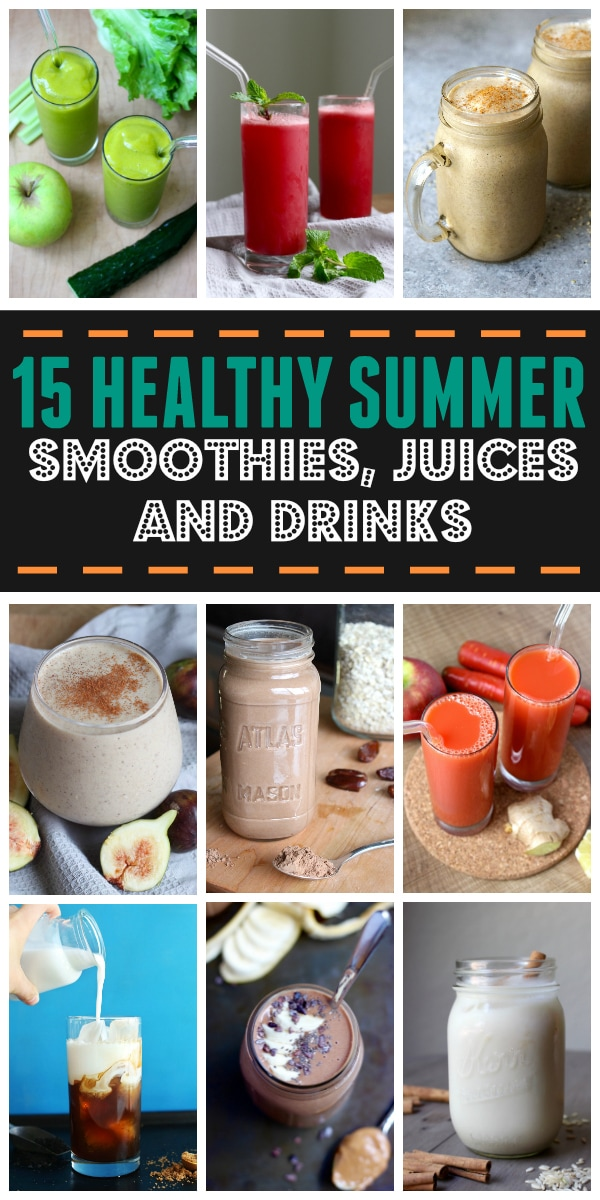 15 Healthy Summer Smoothies, Juices and Drinks
