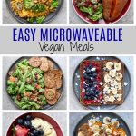Easy Microwaveable Vegan Meal Ideas