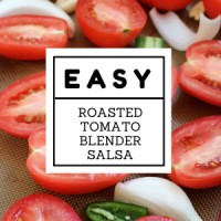 Easy Roasted Tomato Blender Salsa