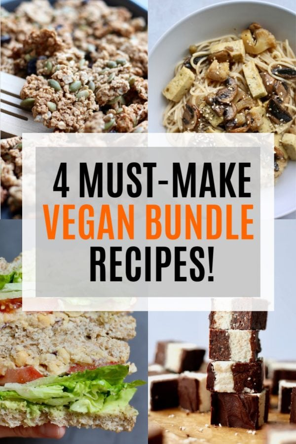 4 Must-Make Vegan Bundle Recipes!